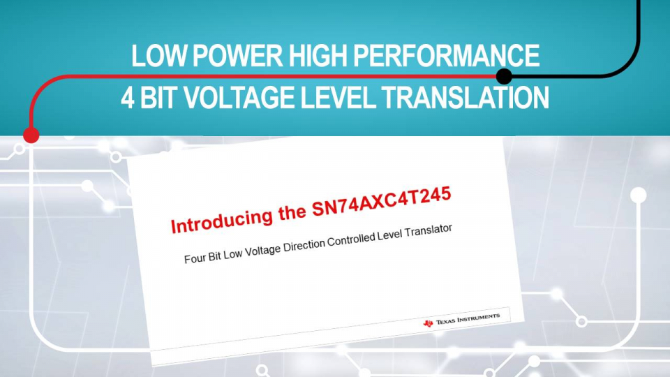 Introduction to the SN74AXC4T245 four bit voltage level translator