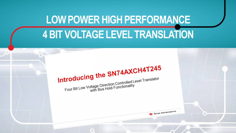 Introduction to the SN74AXCH4T245 four bit voltage level translator