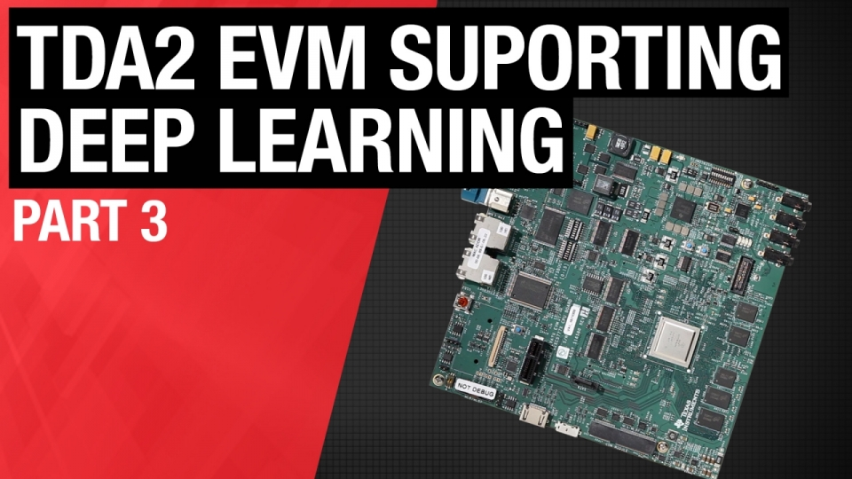 TDA2 EVM Supporting deep learning