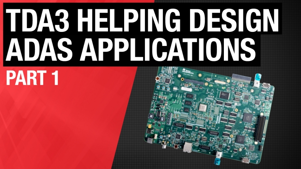 TDA3 Helping design ADAS applications