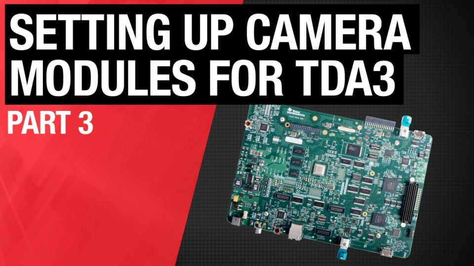 Setting up camera modules for TDA3