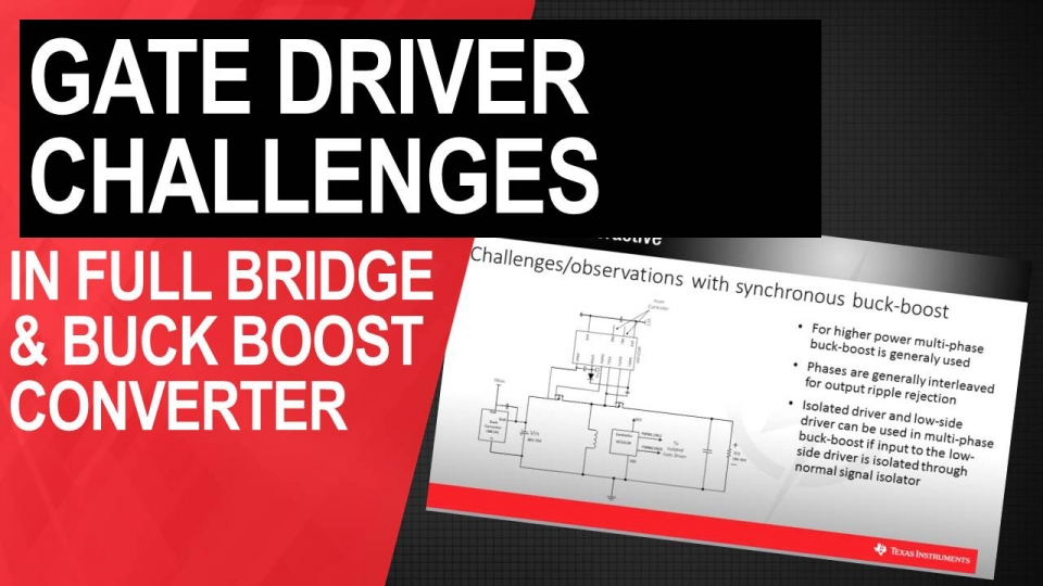 Gate Driver Challanges in Full-bridge and Buck Boost Converters