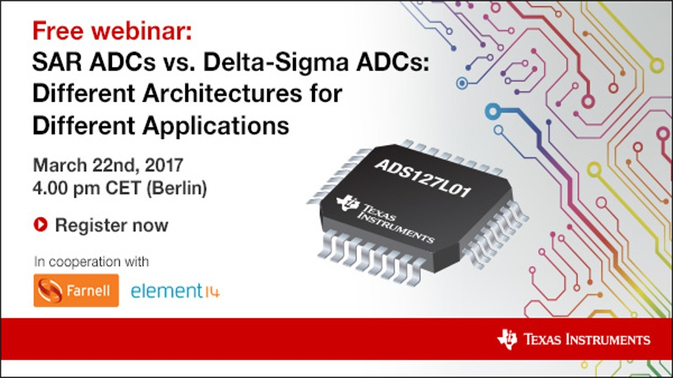 Free webinar - SAR ADCs vs. Delta-Sigma ADCs: Different Architectures for Different Applications