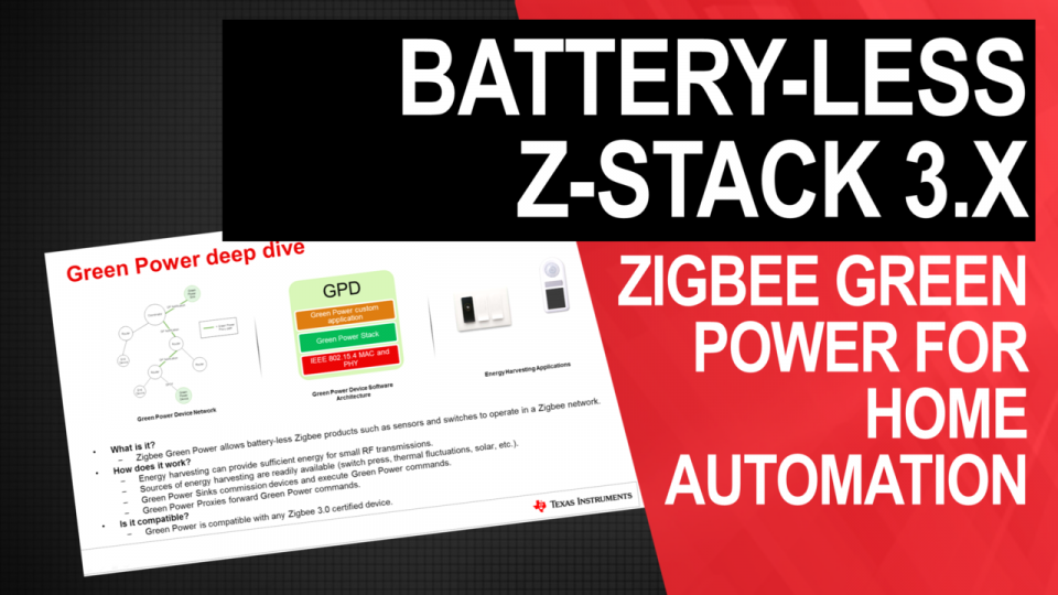 Battery-less Z-Stack 3.x: Zigbee Green Power for Home Automation