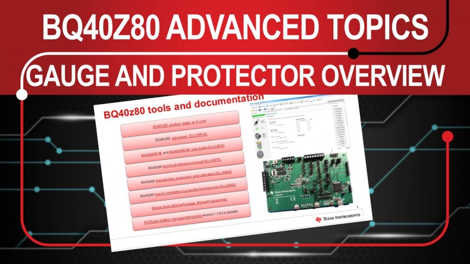 Introduction to Advanced Topics on the BQ40z80 2S to 7S Battery Pack Gauge Plus Protector