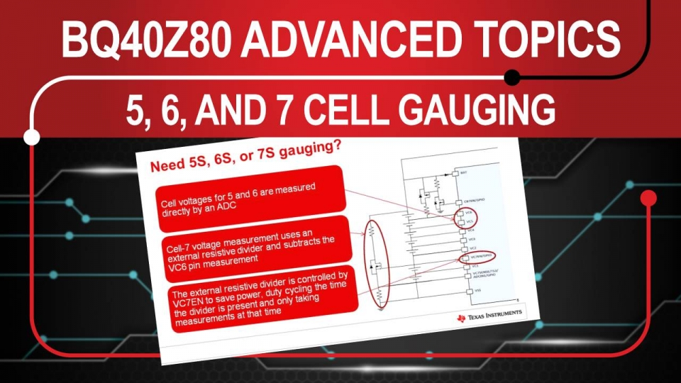 Advanced topics on the BQ40z80 - 5, 6, and 7 cell systems