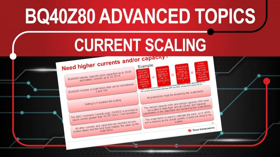 Advanced Topics on the BQ40z80 - Current Scaling