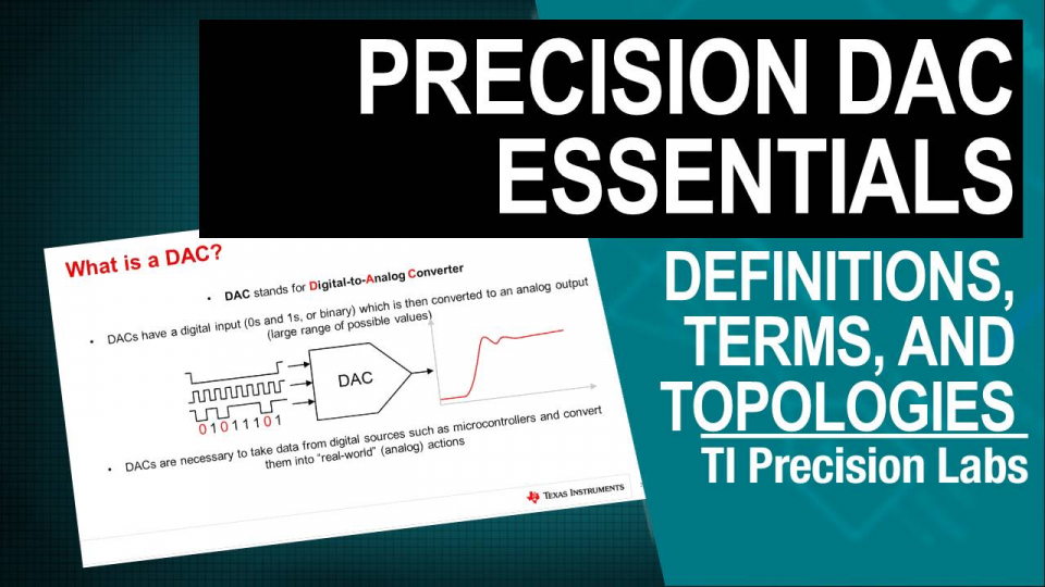 TI Precision Labs - DACs: Precision DAC Essentials