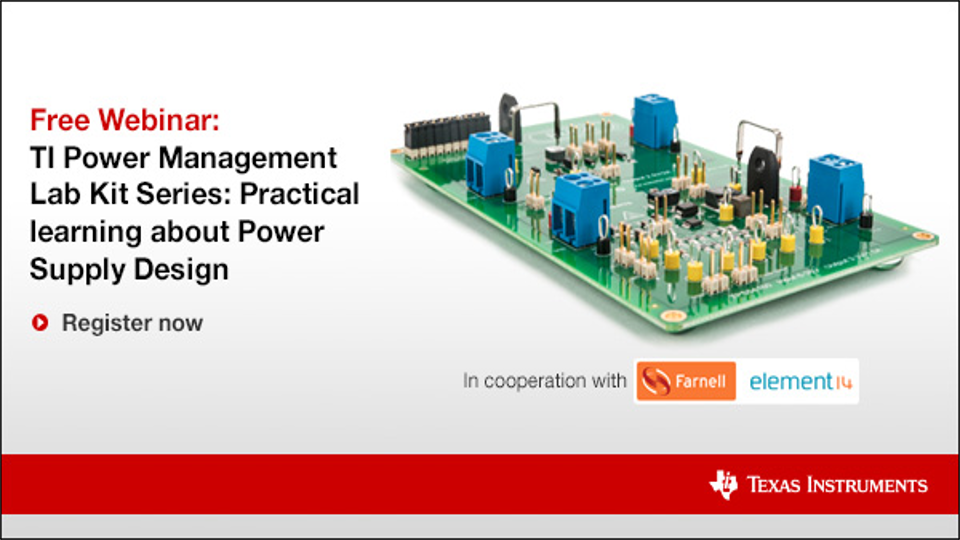 Free Webinar - TI Power Management Lab Kit Series: Practical learning about Power Supply Design
