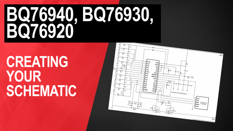 BQ76920, BQ76930, BQ76940 Creating Your Schematic