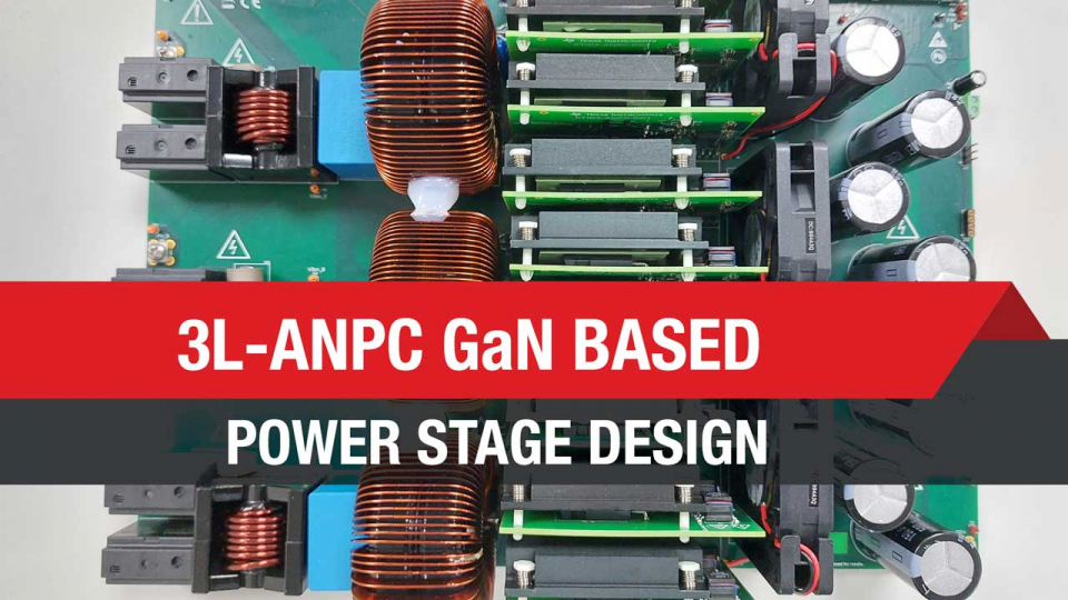 3L-ANPC GaN based power stage reference design