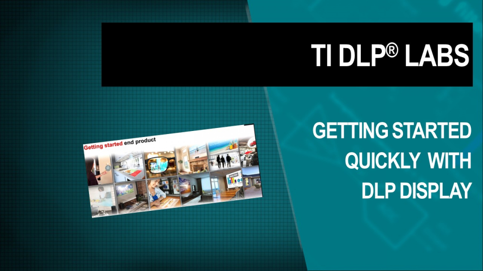 Getting started quickly and easily with TI DLP® Display