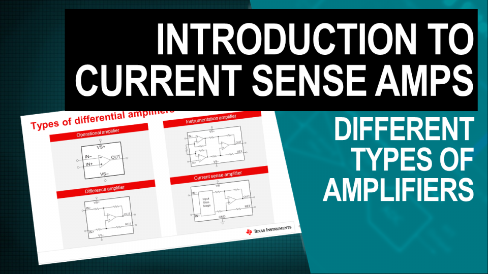 TI Precision Labs - Current Sense Amps: Current Sensing with Different Types of Amplifiers