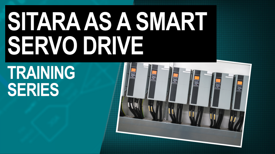 Sitara as a Smart Servo Drive Training Series