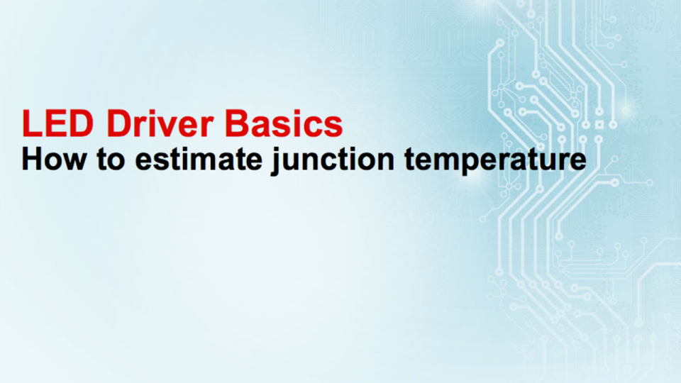 led driver basics - how to estimate junction temperature