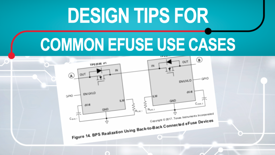 Design tips for eFuse protection ICs