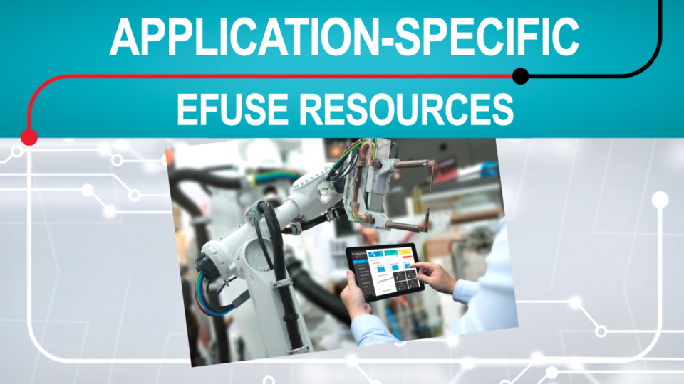 Discover resources to help with efuse design in industrial, automotive and enterprise systems