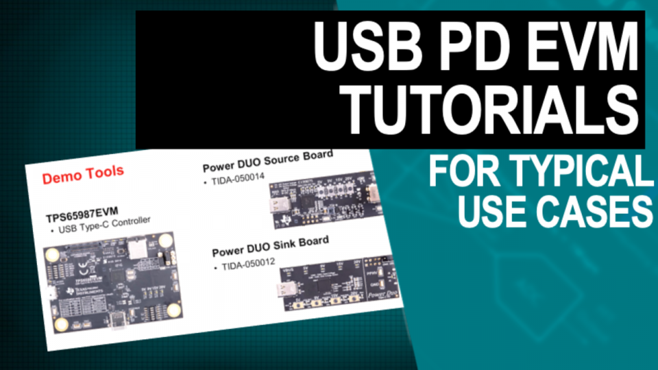 TPS65987EVM and USB-C-PD-DUO-EVM Tutorial